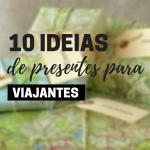 10 ideias de presentes pro seu amigo secreto viajante