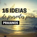 15 ideias de presentes para viajantes que curtem praia
