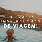 50 frases de viagem perfeitas para legendas de fotos do Instagram