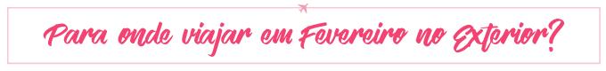 destinos internacionais fevereiro