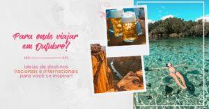 Para onde viajar em OUTUBRO: TOP destinos no Brasil e no exterior